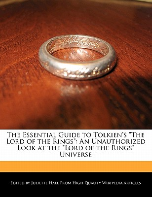 The Essential Guide to Tolkiens the Lord of the Rings: An Unauthorized Look at the Lord of the Rings Universe