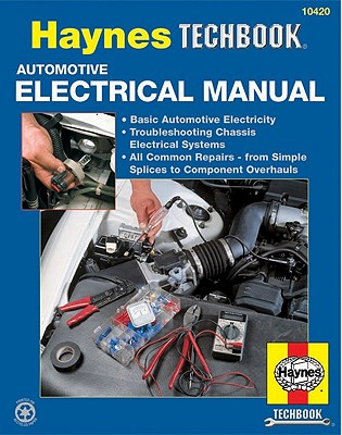 Haynes' Automotive Electrical Manual By Freund, Ken (EDT)/ Lacourse, Jon/ Stubblefield, Mike/ Worthy, Bob/ Haynes, John/ Freund, Ken